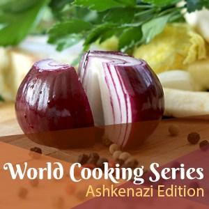Hazon World Cooking Series: Ashkenazi Edition