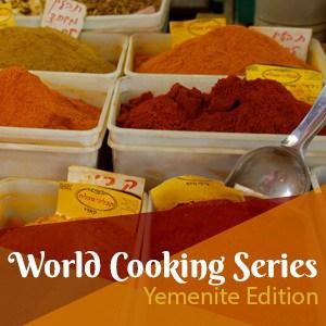 Hazon World of Jewish Cooking: Yemenite Edition